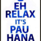 Do You Remember… Pau Hana Time